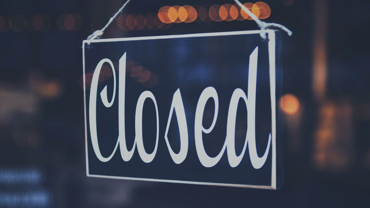 Closed sign for a business